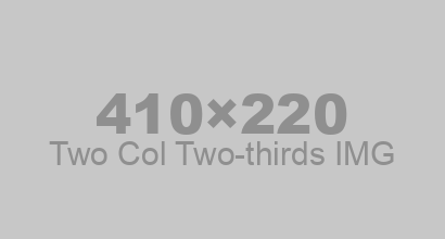 Two Col: Two-thirds IMG - 410 x 220